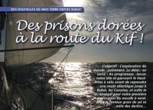 Des prisons dorées à la route du Kif !